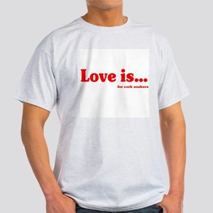 Love Is.. For Corksoakers Ash Grey T-Shirt