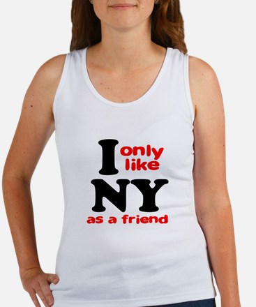 I Only Like New York As A Fri Women's Tank Top