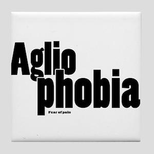 Agliophobia Tile Coaster