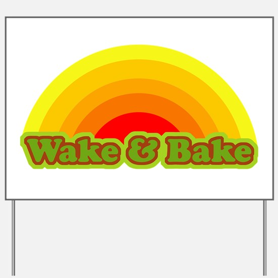 Wake & Bake Yard Sign