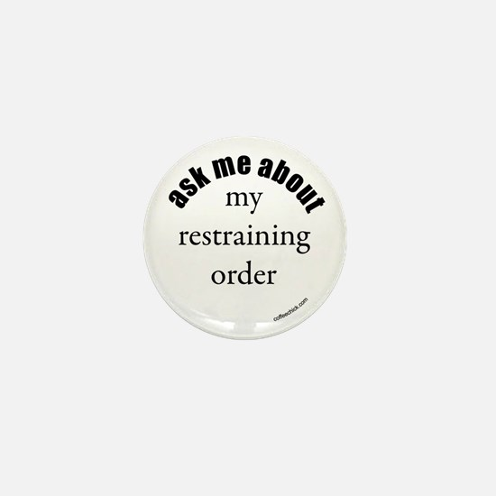 ...my restraining order Mini Button