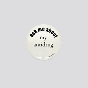 ask me about my antidrug Mini Button