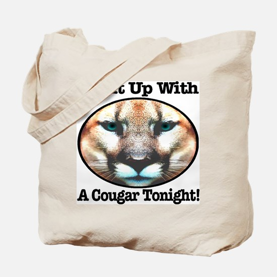 Get It Up With A Cougar Tonight! Tote Bag
