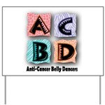 Anti-Cancer Belly Dancer Yard Sign