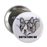 GOTTA LOVE ME Button