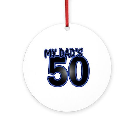 Dad's 50th Birthday Ornament (Round)