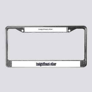 insignificant other License Plate Frame