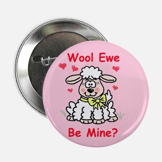 """Wool Ewe Be Mine?"" Button"