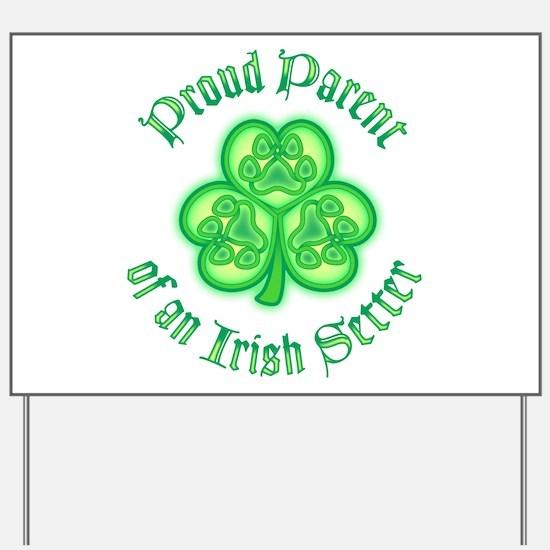 Proud Parent of an Irish Setter Yard Sign