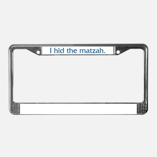 I Hid The Matzah License Plate Frame