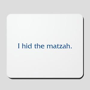 I Hid The Matzah Mousepad