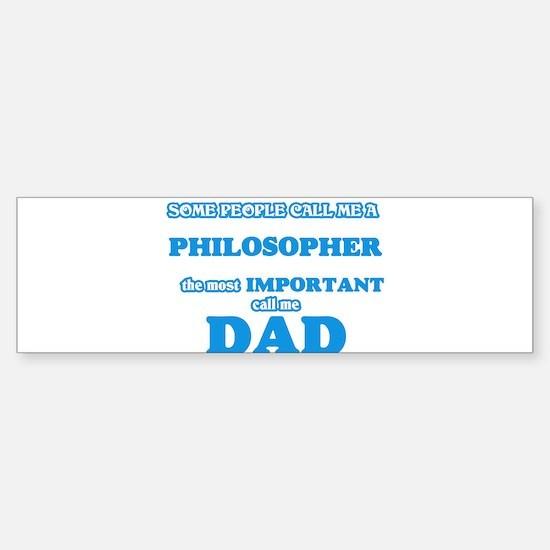 Some call me a Philosopher, the mos Bumper Bumper Bumper Sticker