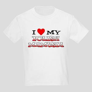 I Love My Polish Mamusia Kids Light T-Shirt