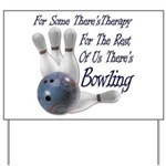 Bowling Therapy Yard Sign