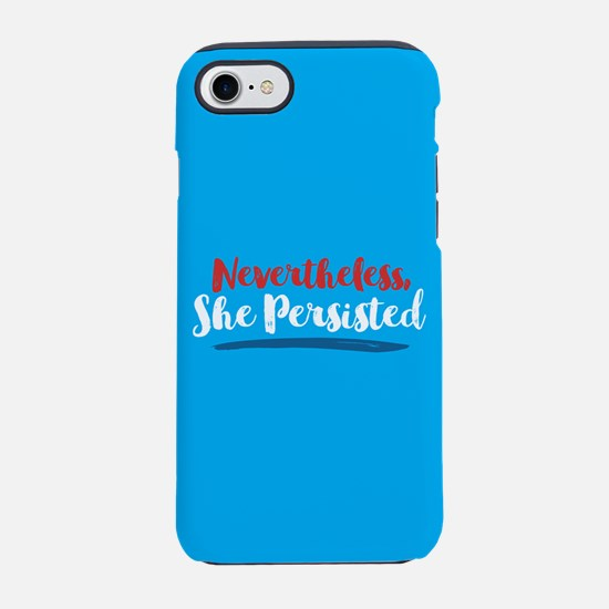 Nevertheless She Persisted iPhone 7 Tough Case