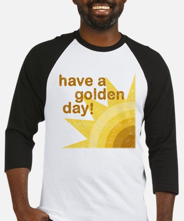Have a golden day Baseball Jersey