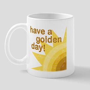 Have a golden day Mug