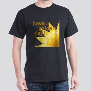 Have a golden day Black T-Shirt