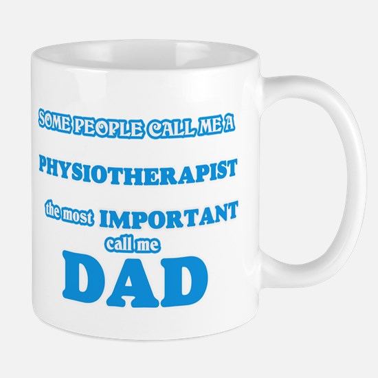 Some call me a Physiotherapist, the most impo Mugs