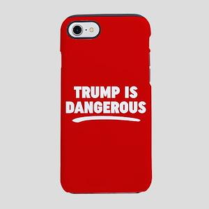 Trump Is Dangerous iPhone 7 Tough Case