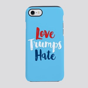 Love Trumps Hate iPhone 7 Tough Case
