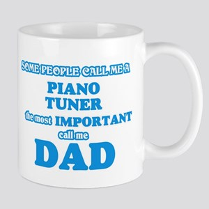 Some call me a Piano Tuner, the most importan Mugs