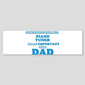 Some call me a Piano Tuner, the mos Bumper Sticker