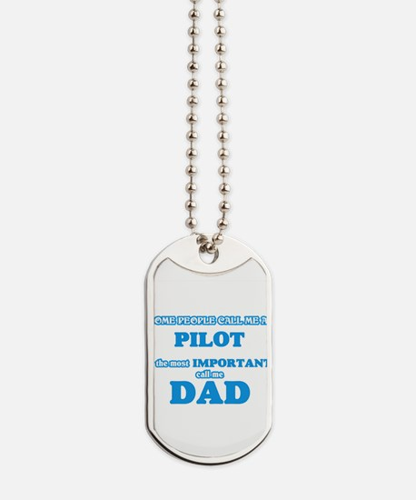 Some call me a Pilot, the most important Dog Tags