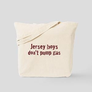 Jersey Boys Don't Pump Gas Tote Bag