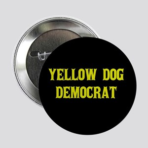 "Yellow Dog Democrat 2.25"" Button"