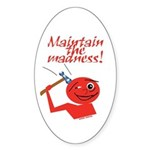 Maintain the Madness Sticker (Oval)