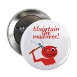 """Maintain the Madness 2.25"""" Button"""