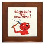 Maintain the Madness Framed Tile