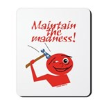 Maintain the Madness Mousepad