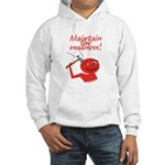 Maintain the Madness Hooded Sweatshirt