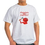 Maintain the Madness Light T-Shirt