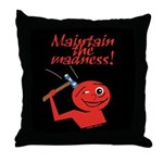 Maintain the Madness Throw Pillow