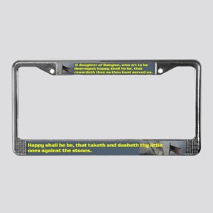 Psalm 137:8 - 9 License Plate Frame