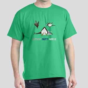 Nothin' Butt Goose Dark T-Shirt