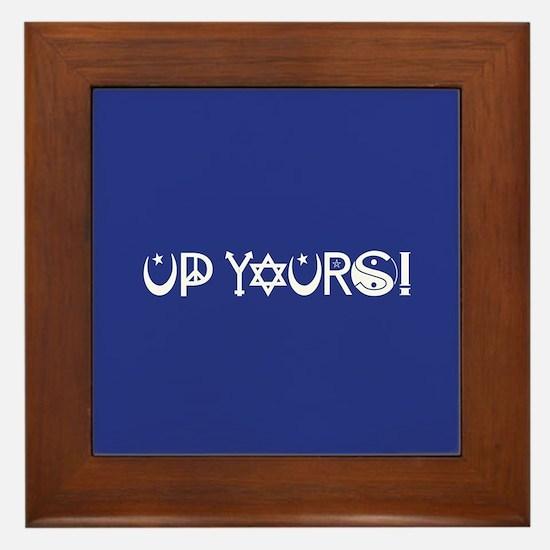 UP YOURS! Framed Tile