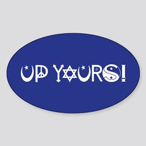 UP YOURS! Sticker (Oval)