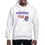 Next Time, THINK Hooded Sweatshirt