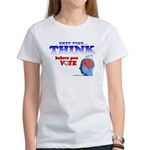 Next Time, THINK Women's T-Shirt