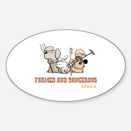 Farmed and Dangerous Sticker (Oval)