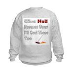 When Hell Freezes Over... Kids Sweatshirt