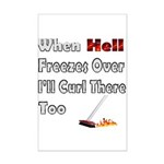 When Hell Freezes Over... Mini Poster Print