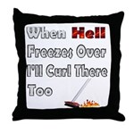 When Hell Freezes Over... Throw Pillow