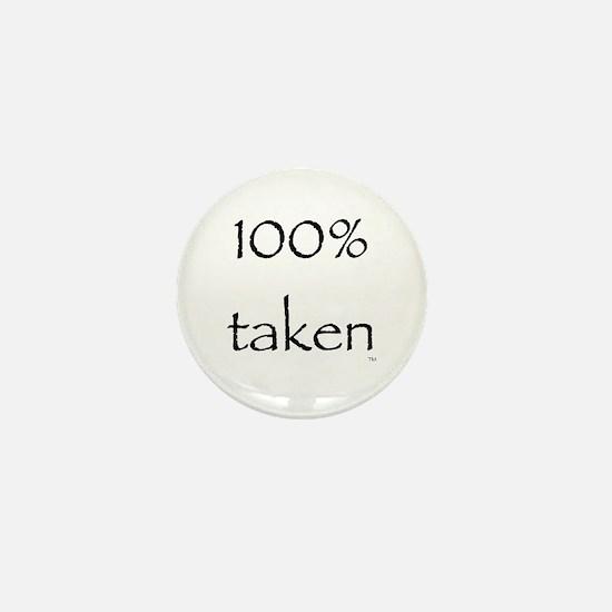 100% Taken Mini Button