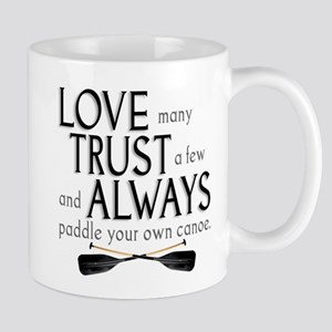 Love Many, Trust a Few Mug