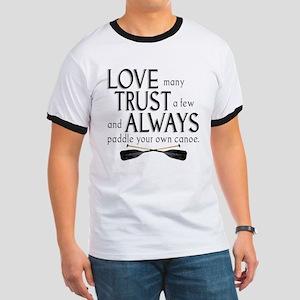 Love Many, Trust a Few Ringer T